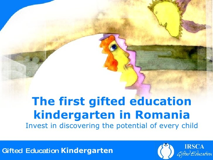 The first gifted education kindergarten in Romania  Invest in discovering the potential of every child Gifted Education   ...