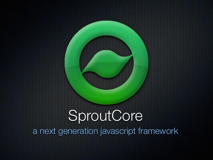 SproutCore - A Next Gen JavaScript Framework