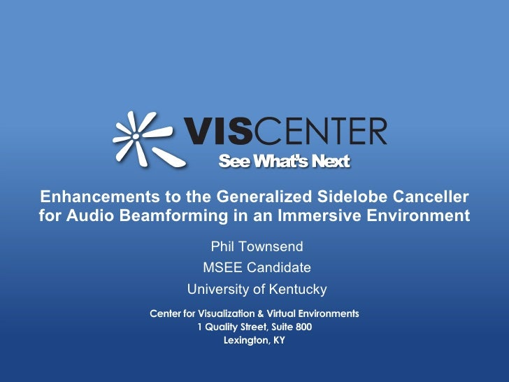 Enhancements to the Generalized Sidelobe Canceller for Audio Beamforming in an Immersive Environment                      ...