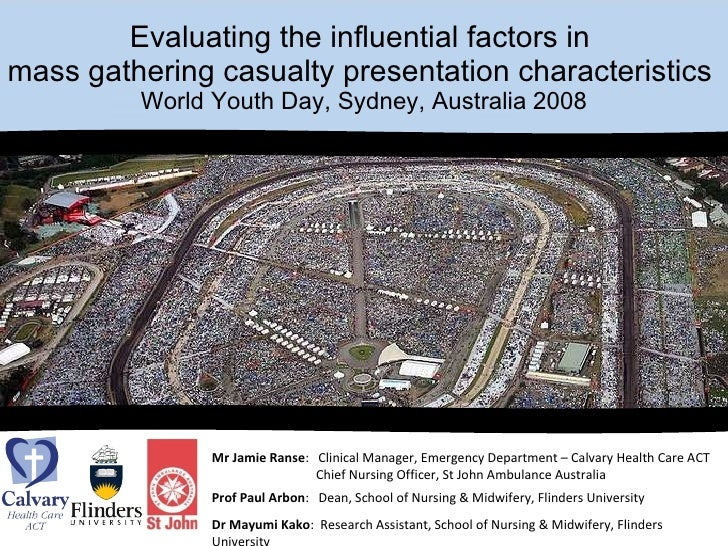 Evaluating the influential factors in  mass gathering casualty presentation characteristics  World Youth Day, Sydney, Aust...