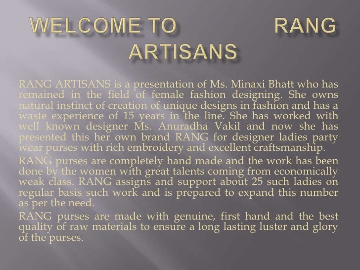 Welcome to                rang artisans<br />RANG ARTISANS is a presentation of Ms. Minaxi Bhatt who has remained in the f...