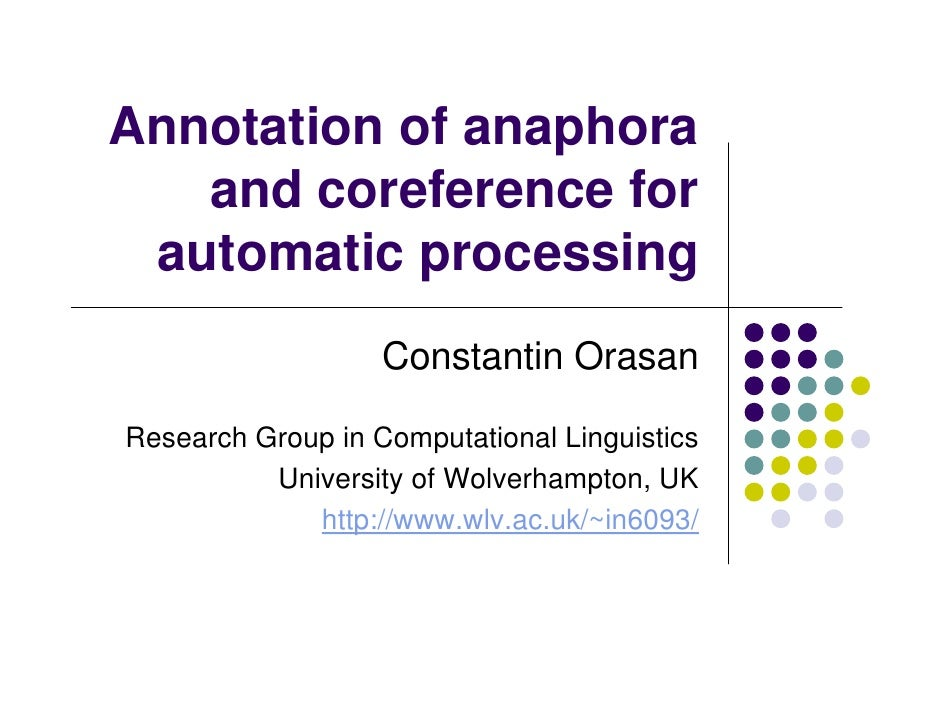 Annotation of anaphora and coreference for automatic processing