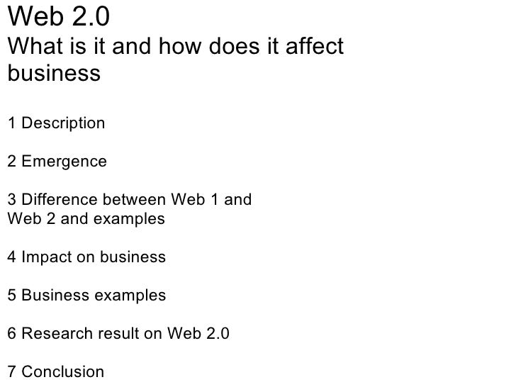 Web 2.0 What is it and how does it affect business 1 Description  2 Emergence 3Difference between Web 1 and  Web 2 and e...