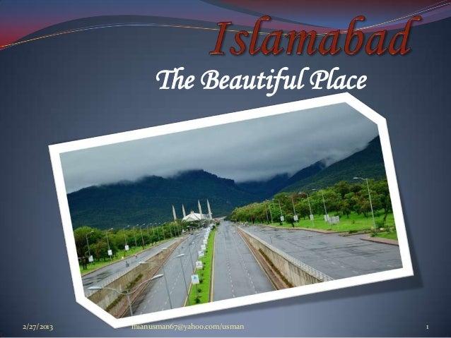 The Beautiful Place2/27/2013   mianusman67@yahoo.com/usman   1