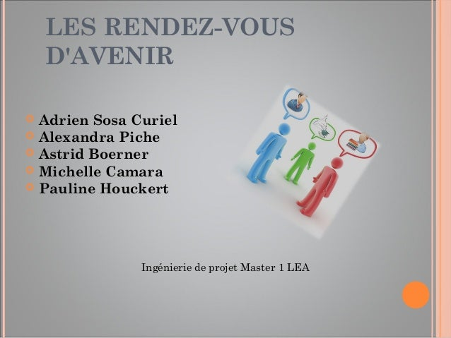LES RENDEZ-VOUS    DAVENIR   Adrien Sosa Curiel   Alexandra Piche   Astrid Boerner   Michelle Camara   Pauline Houcke...