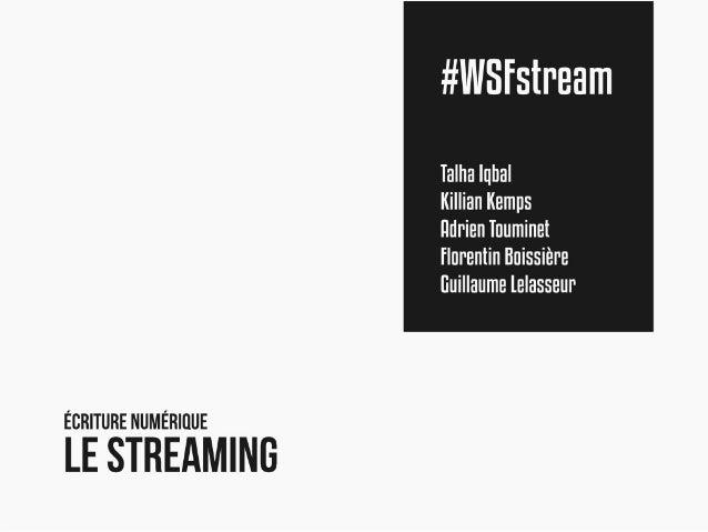 Quels sont les différents  services de streaming?Quels sont leurs objectifs?