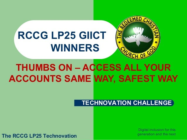 RCCG LP25 GIICT          WINNERS     THUMBS ON – ACCESS ALL YOUR    ACCOUNTS SAME WAY, SAFEST WAY                   ...