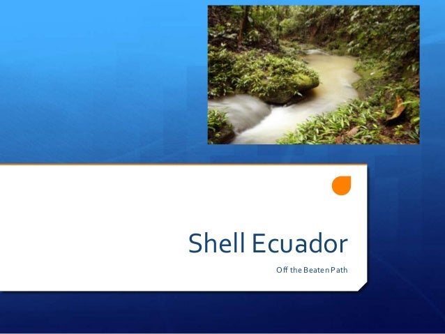 Shell EcuadorOff the Beaten Path