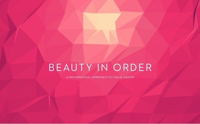 Beauty in orderA mathematical approach to visual design