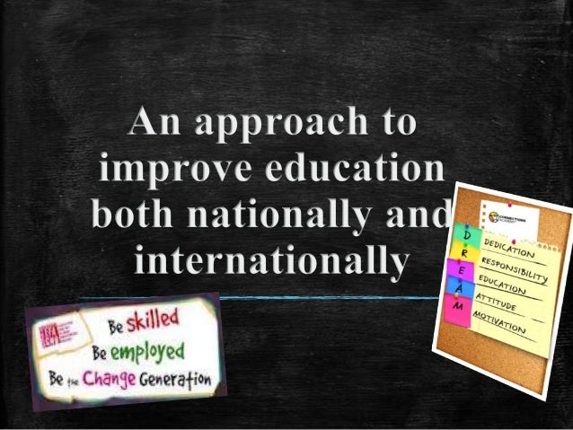 An approach to improving education both nationally and internationally