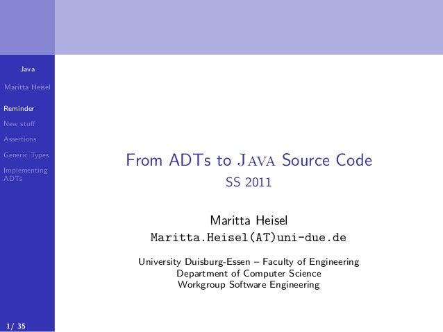 JavaMaritta HeiselReminderNew stuffAssertionsGeneric TypesImplementingADTsFrom ADTs to Java Source CodeSS 2011Maritta Heise...