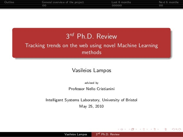 Outline General overview of the project Last 6 months Next 6 months3rdPh.D. ReviewTracking trends on the web using novel M...