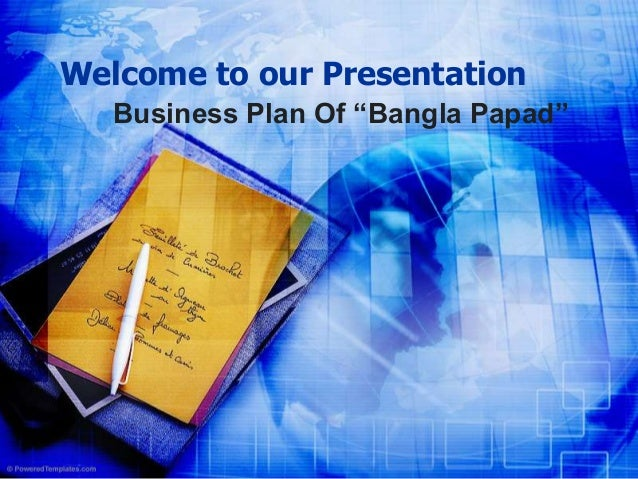 """Welcome to our PresentationBusiness Plan Of """"Bangla Papad"""""""