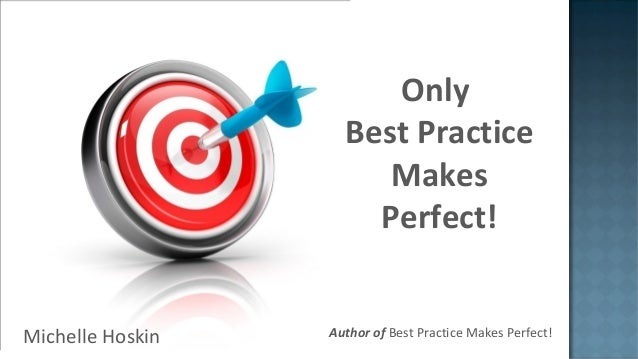 Michelle Hoskin Only Best Practice Makes Perfect! Author of Best Practice Makes Perfect!