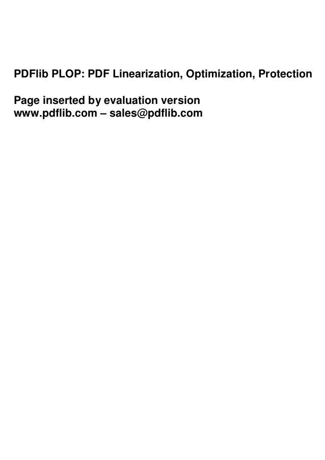 PDFlib PLOP: PDF Linearization, Optimization, Protection Page inserted by evaluation version www.pdflib.com – sales@pdflib...