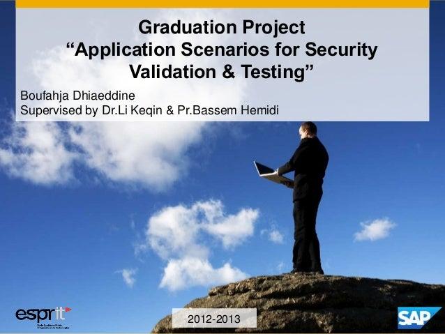 "Boufahja Dhiaeddine Supervised by Dr.Li Keqin & Pr.Bassem Hemidi Graduation Project ""Application Scenarios for Security Va..."