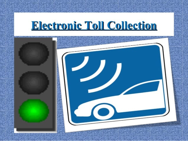 Electronic Toll CollectionElectronic Toll Collection