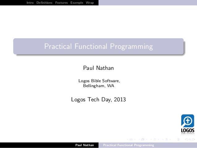 λ Intro Definitions Features Example Wrap Practical Functional Programming Paul Nathan Logos Bible Software, Bellingham, WA...