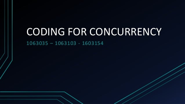 CODING FOR CONCURRENCY 1063035 – 1063103 - 1603154