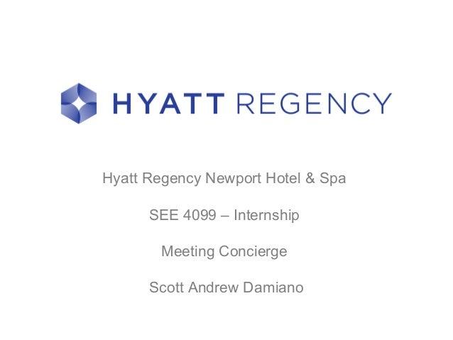 Hyatt Regency Newport Hotel & Spa SEE 4099 – Internship Meeting Concierge Scott Andrew Damiano