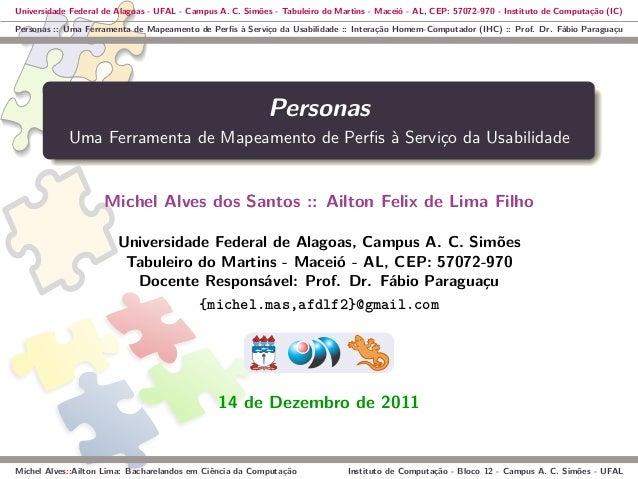 Universidade Federal de Alagoas - UFAL - Campus A. C. Simões - Tabuleiro do Martins - Maceió - AL, CEP: 57072-970 - Instit...