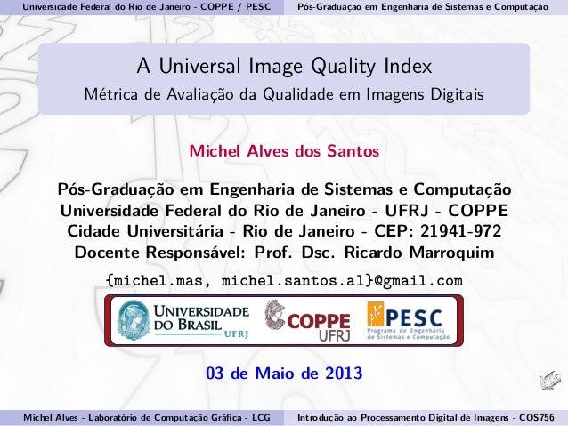 Universidade Federal do Rio de Janeiro - COPPE / PESC Pós-Graduação em Engenharia de Sistemas e Computação A Universal Ima...
