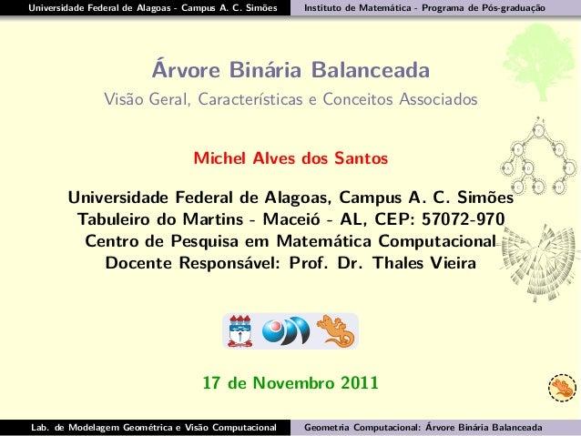 Universidade Federal de Alagoas - Campus A. C. Simões Instituto de Matemática - Programa de Pós-graduação Árvore Binária B...