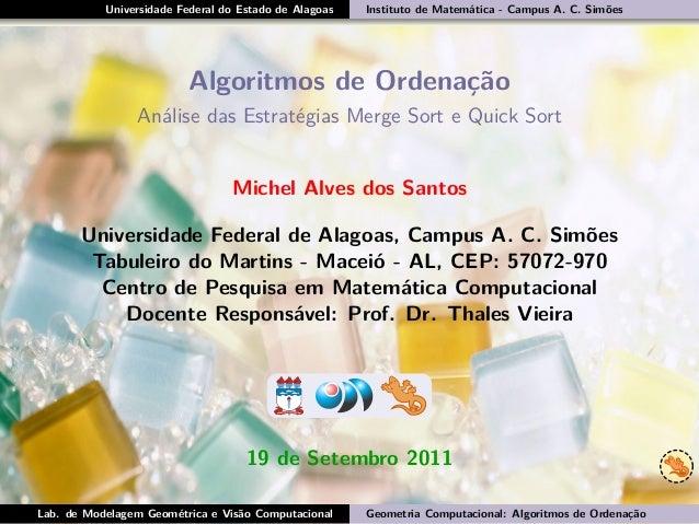 Universidade Federal do Estado de Alagoas Instituto de Matemática - Campus A. C. Simões Algoritmos de Ordenação Análise da...