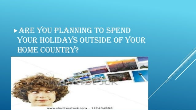 Are you planning to spend your holidays outside of your home country?