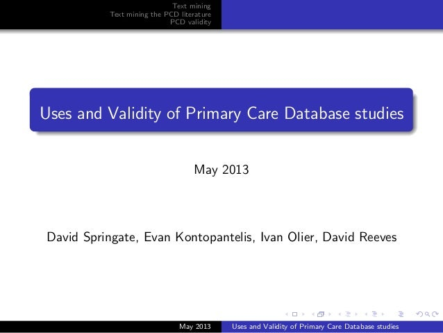 Text mining Text mining the PCD literature PCD validity Uses and Validity of Primary Care Database studies May 2013 David ...