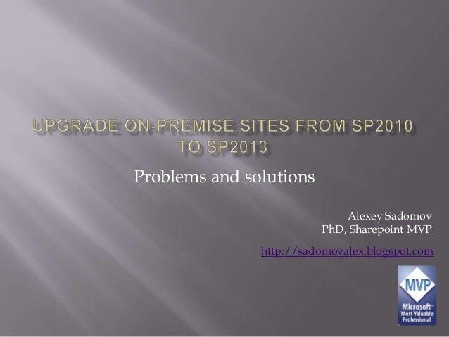 Problems and solutions Alexey Sadomov PhD, Sharepoint MVP http://sadomovalex.blogspot.com