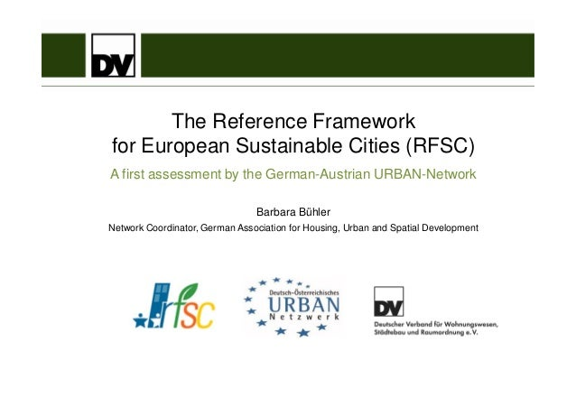 The Reference Framework for European Sustainable Cities (RFSC) A first assessment by the German-Austrian URBAN-Network Bar...