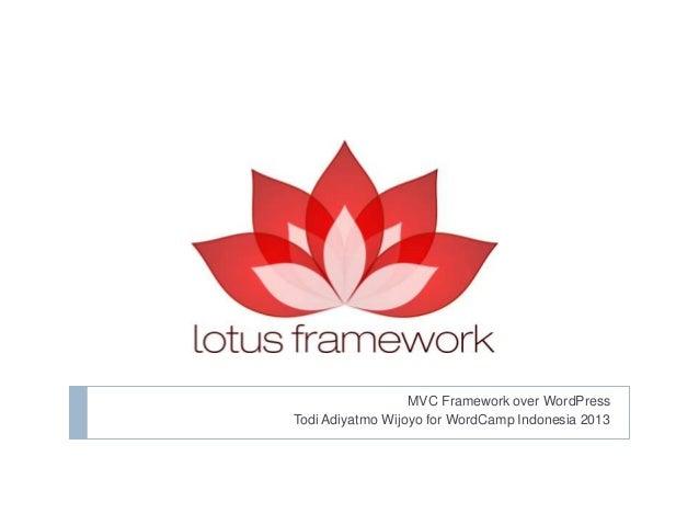 MVC Framework over WordPress Todi Adiyatmo Wijoyo for WordCamp Indonesia 2013