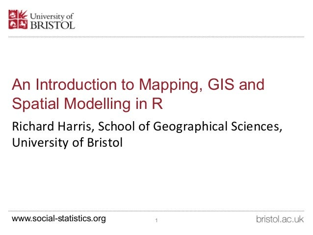 An Introduction to Mapping, GIS and Spatial Modelling in R (presentation)