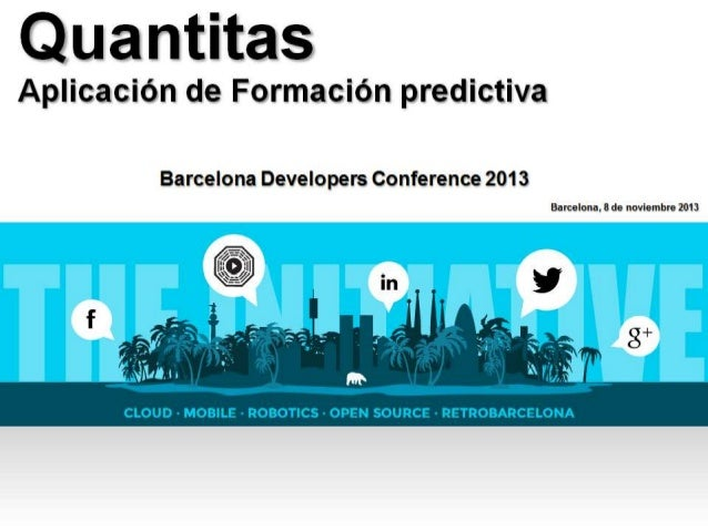 BcnDevCon13: Quantitas. Predictive Training Application.