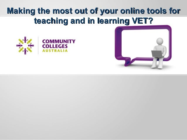 Making the most out of your online tools for teaching and in learning VET?