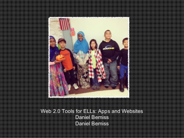 Apps and Web tools for ELLs- by Daniel Bemiss