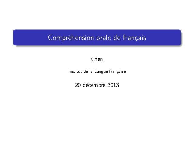 Compréhension orale de français Chen Institut de la Langue française  20 décembre 2013