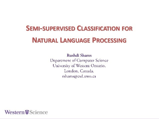 SEMI-SUPERVISED CLASSIFICATION FOR NATURAL LANGUAGE PROCESSING