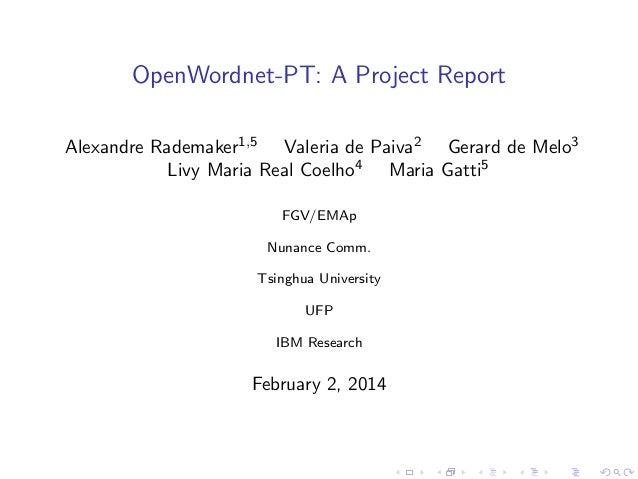 OpenWordnet-PT: A Project Report Alexandre Rademaker1,5 Valeria de Paiva2 Gerard de Melo3 Livy Maria Real Coelho4 Maria Ga...