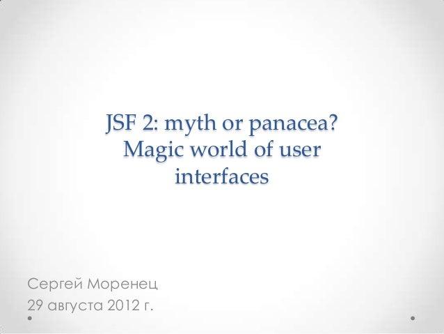 JSF 2: Myth of panacea? Magic world of user interfaces