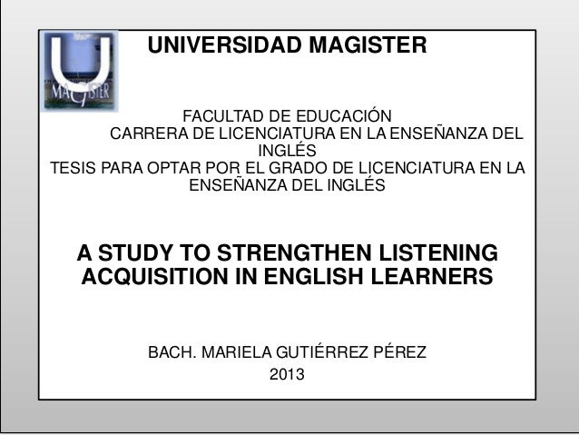 A STUDY TO STRENGTHEN LISTENING ACQUISITION IN ENGLISH LEARNERS