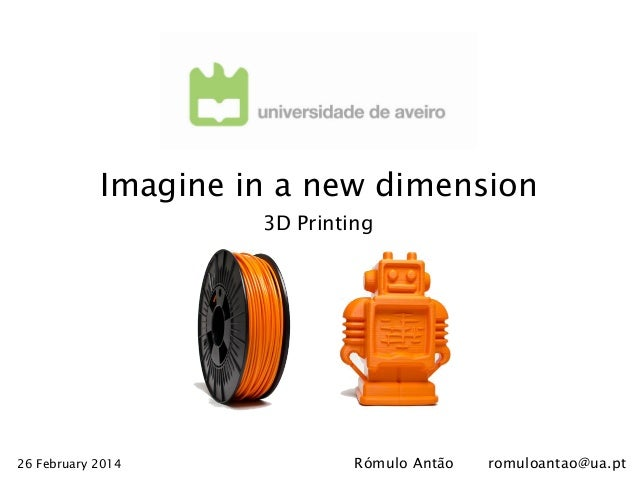 Imagine in a new dimension - 3D Printing
