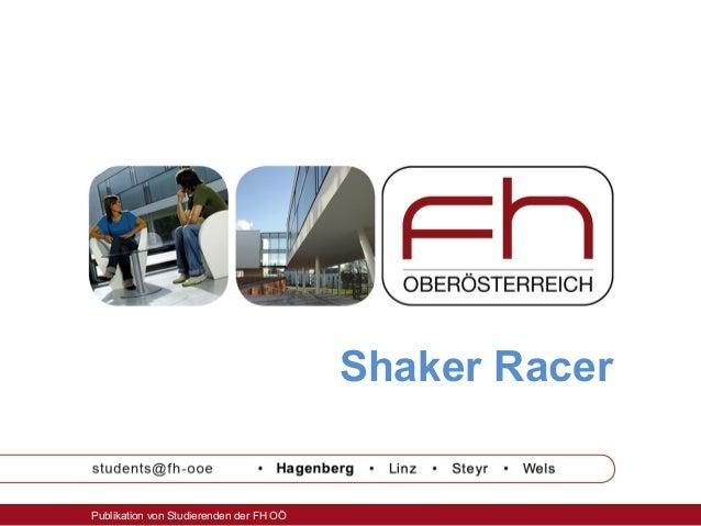 Shaker Racer  Publikation von Studierenden der FH OÖ