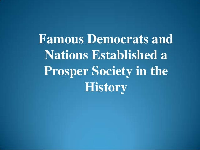 Famous Democrats and Nations Established a Prosper Society in the History