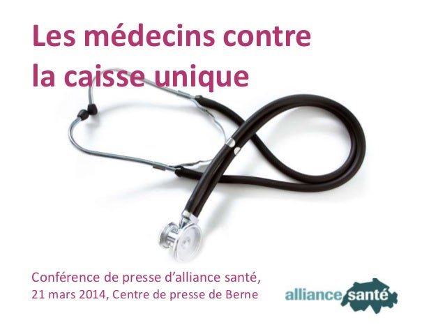 Présentation : « Les médecins contre la caisse unique »