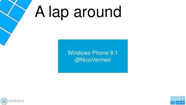 Windows Phone 8.1 @NicoVermeir A lap around 23/04/2014