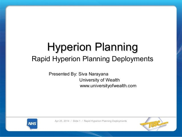 Apr 25, 2014 / Slide 1 / Rapid Hyperion Planning Deployments Hyperion PlanningHyperion Planning Rapid Hyperion Planning De...