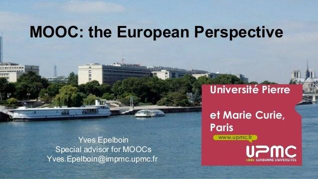 Y. Epelboin UPMC-Sorbonne Universités EUNIS Helsinki April 3-5 2014 www.upmc.fr Université Pierre et Marie Curie, Paris MO...