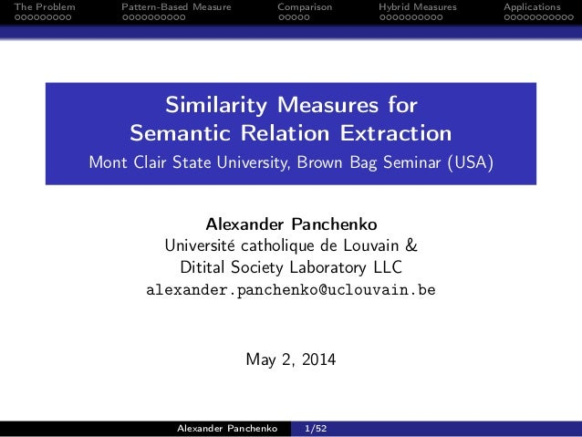 Similarity Measures for Semantic Relation Extraction